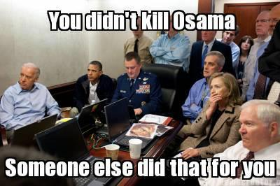 You Didn't Kill Osama